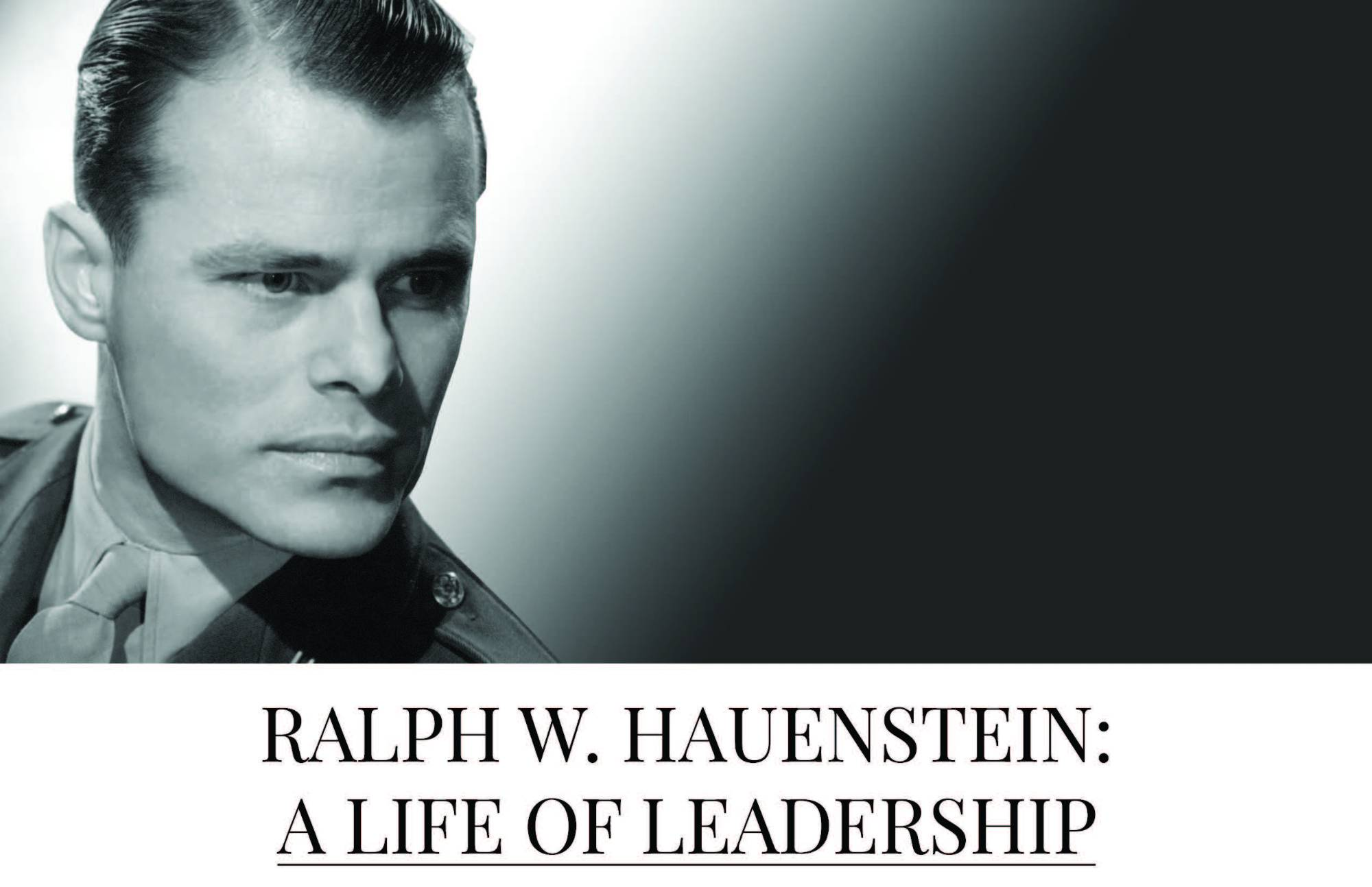 Ralph Hauenstein a Life of Leadership